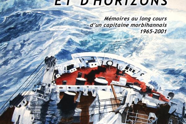« De vent, d'écume et d'horizon », l'épopée d'un capitaine de la marine marchande